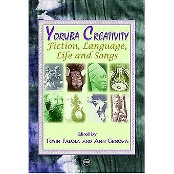 YORUBA créativité: Fiction, langue et chansons: Fiction, langue, vie et chansons