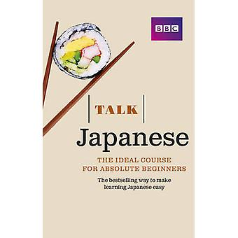 Talk Japanese - The Ideal Japanese Course for Absolute Beginners (3rd