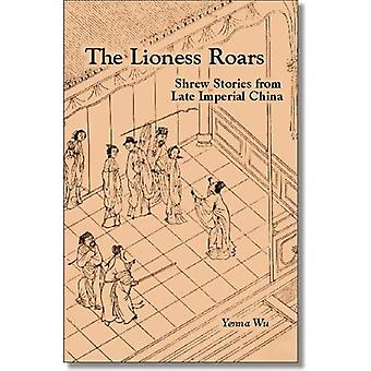 The Lioness Roars: Shrew Stories from Late Imperial China (Ceas) (Cornell East Asia Series)