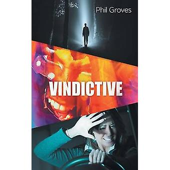 Vindictive by Groves & Phil