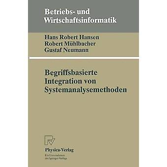 Begriffsbasierte Integration Von Systemanalysemethoden by Hansen & Hans R.