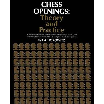 Chess Openings Theory and Practice by Horowitz & I. A.