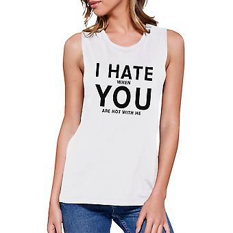 365 Printing I Hate You Women's White Muscle Top Creative Gifts For Anniversary