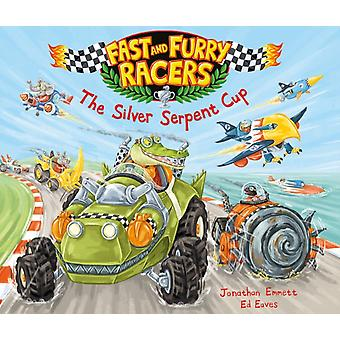 Fast and Furry Racers: The Silver Serpent Cup (Paperback) by Eaves Ed Emmett Jonathan