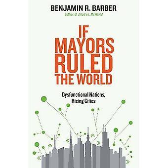 Als burgemeesters de steden ter wereld - disfunctionele Nations - Rising door B regeerde