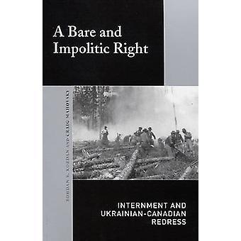 Um direito despido e ruim politicamente - internamento e reparação ucraniano-canadense