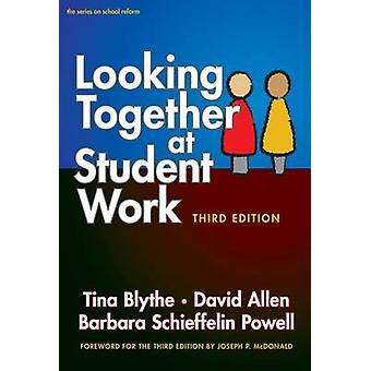 Looking Together at Student Work (3rd Revised edition) by Tina Blythe