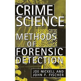 Crime Science - méthodes de détection médico-légal par Joe Nickell - John F.