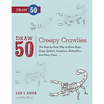 Draw 50 Creepy Crawlies - The Step-by-step Way to Draw Bugs - Slugs -