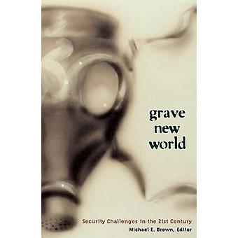 Grave New World - Security Challenges in the Twenty-First Century by M