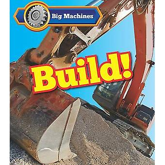 Big Machines Build! by Catherine Veitch - 9781406284614 Book