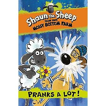 Shaun the Sheep - Pranks a Lot! by Martin Howard - Andy Janes - 978140