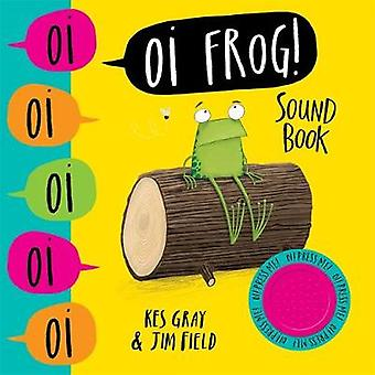 Oi Frog! Sound Book by Kes Gray - 9781444941357 Book
