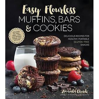 Easy Flourless Muffins - Bars and Cookies by Amanda Drozdz - 97816241