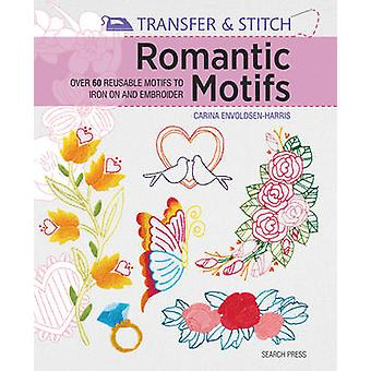 Romantic Motifs - Over 60 Reusable Motifs to Iron on and Embroider by