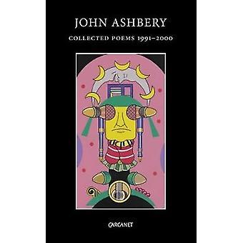 Recueillies des poèmes - 1991-2000 par John Ashbery - 9781784105259 livre