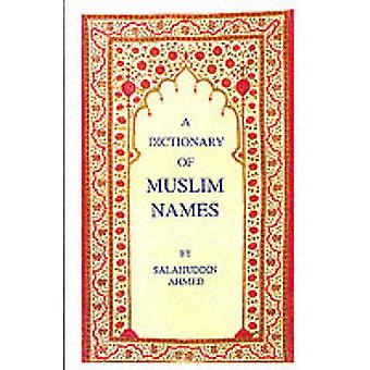 A Dictionary of Muslim Names by Salahuddin Ahmed - 9781850653578 Book