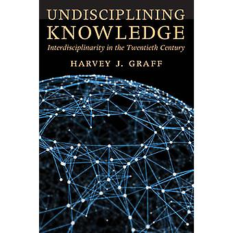 Undisciplining kunnskap - tverrfaglighet i det tjuende unik