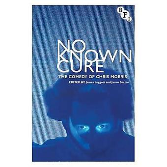 No Known Cure - The Comedy of Chris Morris by James Leggott - Jamie Se