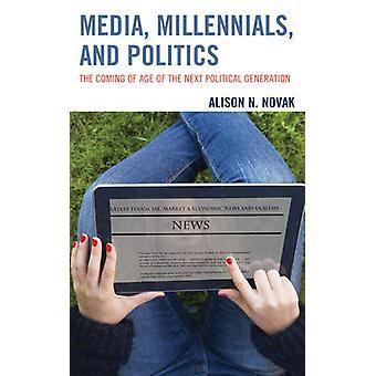 Medios - Milenio - y política - la mayoría de edad de la siguiente Pol