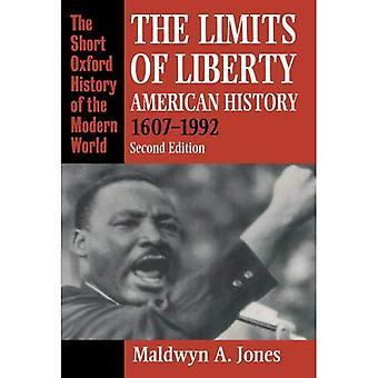 Les limites de la liberté: histoire de l'Amérique 1607-1992 (Oxford courte histoire du monde moderne)