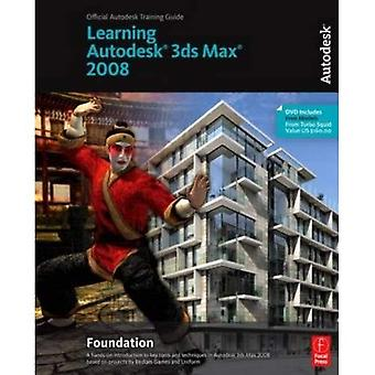 Learning 3ds Max 2008 Foundation