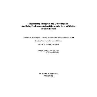 Preliminary Principles and Guidelines for Archiving Environmental and Geospatial Data at NOAA: Interim Report