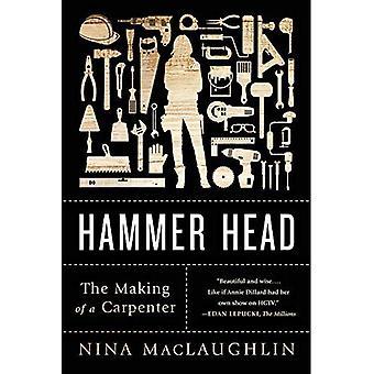 Hoofd van de hamer: Het maken van een timmerman
