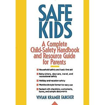Safe Kids:  A Complete Child-Safety Handbook and Resource Guide for Parents