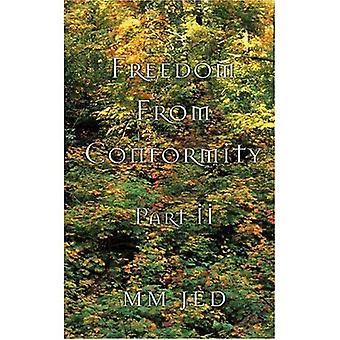 Liberdade de conformidade: Parte II