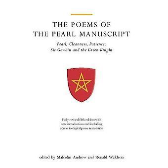 Les poèmes du manuscrit Pearl: Pearl, propreté, Patience, Sire Gauvain et le chevalier vert (avec nouvelle Introduction et la prose traduction sur CD-ROM)... Incorporant la traduction en Prose sur CD-ROM