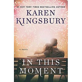 In This Moment: A Novel