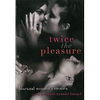 Twice the Pleasure: Bisexual Women's Erotica