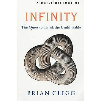 Bref historique de l'infini: la quête de penser l'impensable