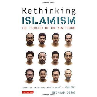 Umdenken der Islamismus: Die Ideologie der neuen Terror