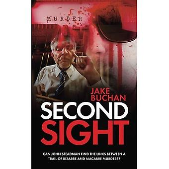 Second Sight: Can John Steadman find the links between a trail of bizarre and macabre murders?