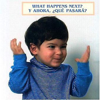 What Happens Next?/Y Ahora, Que Pasara?