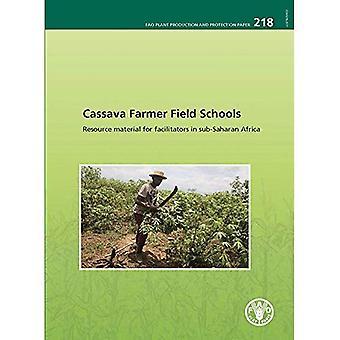 Cassava Farmer Field Schools: Resource Material for Facilitators in Sub-Saharan Africa (FAO Plant Production and...