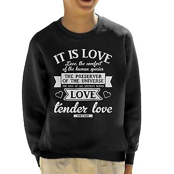 Love The Preserver Of The Universe Voltaire Quote Kid's Sweatshirt