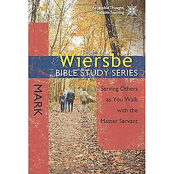 Wiersbe Bible Study Series: Mark (Wiersbe Bible Study (David C. Cook))