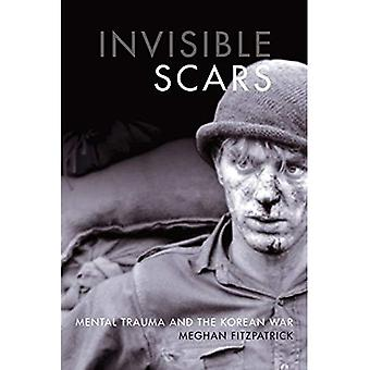 Invisible Scars: Mental Trauma and the Korean War (Studies in Canadian Military History)