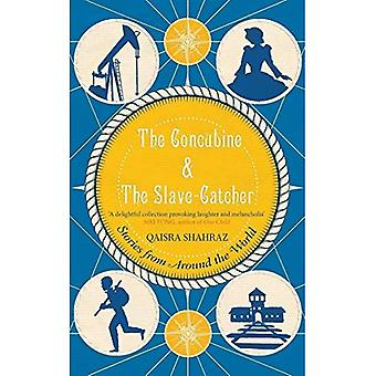 The Concubine and The Slave-Catcher: Stories from Around The World