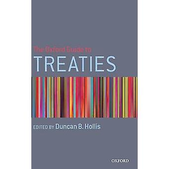 The Oxford Guide to Treaties by Hollis & Duncan B.