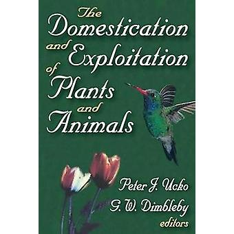 The Domestication and Exploitation of Plants and Animals by Ucko & Peter