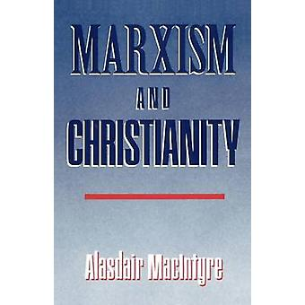 Marxism and Christianity by MacIntyre & Alasdair