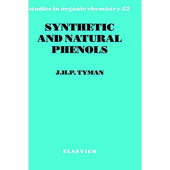 Synthetic and Natural Phenols by Tyman & J. H. P.