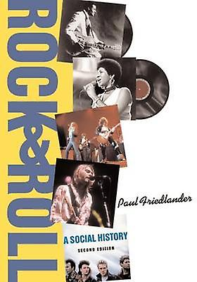 Rock and Roll A Social History Second Edition by Friedlander & Paul