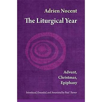 Liturgical Year Advent Christmas Epiphany Vol. 1 by Nocent & Adrien