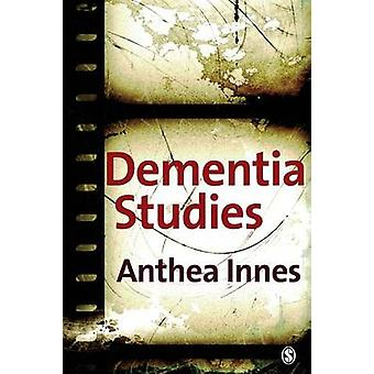 Dementia Studies A Social Science Perspective by Innes & Anthea