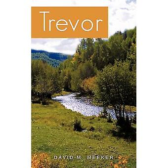 Trevor by Meeker & David M.